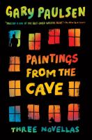 Cover of the book Paintings from the cave : three novellas
