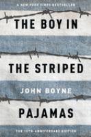 The Boy in the Striped Pajamas, by John Boyne