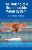 The making of a neuromorphic visual system [electronic resource]