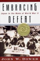 Cover of the book Embracing defeat : Japan in the wake of World War II
