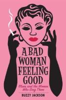 A Bad Woman Feeling Good