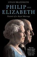 Philip & Elizabeth  : portrait of a royal marriage