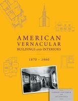 American Vernacular Buildings and Interiors, 1870-1960