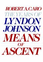 Means of ascent /Robert A. Caro.