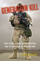 Generation kill : Devil Dogs, Iceman, Captain America, and the new face of American war