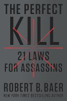 The perfect kill : 21 laws for assassins