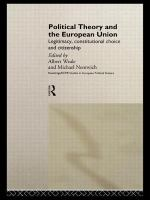Political theory and the European union [electronic resource] : legitimacy, constitutional choice and citizenship