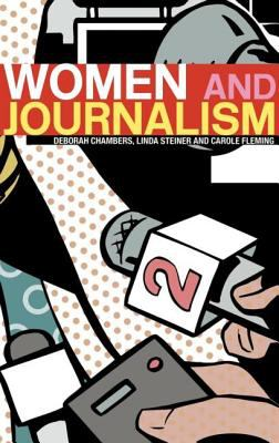 Book cover for Women and journalism / Deborah Chambers, Linda Steiner and Carole Fleming