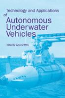 Technology and applications of autonomous underwater vehicles [electronic resource]