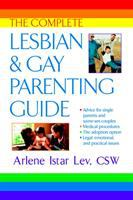 The complete lesbian &amp; gay parenting guide