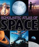 Scholastic Atlas of Space