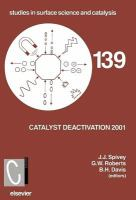 Catalyst deactivation 2001 [electronic resource] : proceedings of the 9th international symposium, Lexington, KY, USA, 7-10 October 2001
