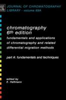 Chromatography [electronic resource] : fundamentals and applications of chromatography and related differential migration methods