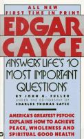 Edgar Cayce Answers Life's 10 Most Important Questions