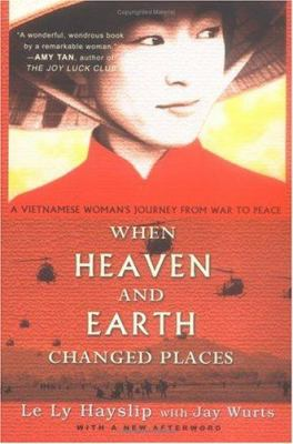 Book cover for When heaven and earth changed places : a Vietnamese woman's journey from war to peace / Le Ly Hayslip with Jay Wurts &#59; [with a new afterword]