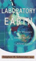 Laboratory earth [electronic resource] : the planetary gamble we can't afford to lose