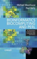 Bioinformatics, biocomputing and Perl [electronic resource] : an introduction to bioinformatics computing skills and practice