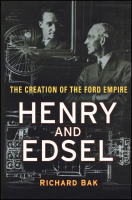cover of the book Henry and Edsel: The Creation of the Ford Empire