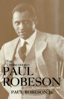 The undiscovered Paul Robeson [electronic resource] : an artist's journey, 1898-1939