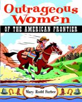 Outrageous women of the American frontier [electronic resource]
