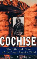 Cochise [electronic resource] : the life and times of the great Apache chief