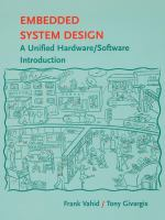 Embedded system design : a unified hardware/software introduction