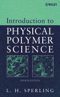 Introduction to physical polymer science [electronic resource]