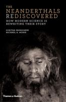 The Neanderthals Rediscovered