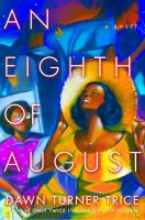 Book cover for An Eighth of August by Dawn Turner Trice