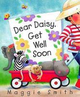 Dear Daisy, Get Well Soon