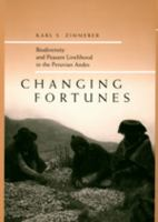 Changing fortunes [electronic resource] : biodiversity and peasant livelihood in the Peruvian Andes