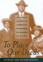 To place our deeds [electronic resource] : the African American community in Richmond, California, 1910-1963