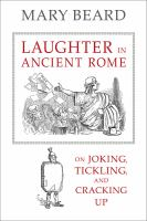 Laughter In Ancient Rome: On Joking, Tickling, And Cracking Up