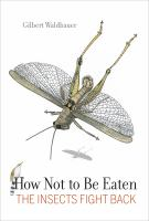 How not to be eaten [electronic resource] : the insects fight back