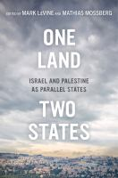 One Land [electronic resource] : Israel and Palestine as Parallel States