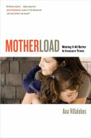 Motherload : making it all better in insecure times