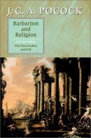 Barbarism and religion. Volume 1, the Enlightenments of Edward Gibbon, 1737-1764 [electronic resource]