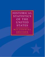 Historical statistics of the United States : earliest times to the present