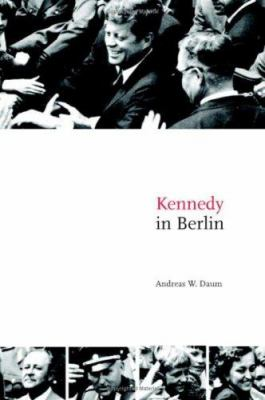 cover of the book Kennedy in Berlin