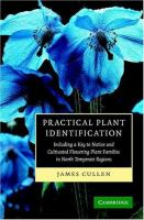 Practical plant identification [electronic resource] : including a key to native and cultivated flowering plants in north temperate regions