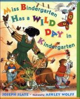 Miss Bindergarten Has a Wild Day in Kindergarten by Joseph Slate