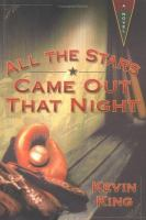 All the stars came out that night : a novel