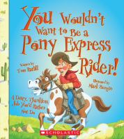 You Wouldn't Want to Be A Pony Express Rider!