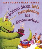 ¿Cómo dicen feliz cumpleaños los dinosaurios?