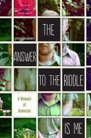 The Answer to the Riddle Is Me