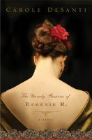The Unruly Passions of Eugenie R
