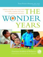 The wonder years : helping your baby and young child successfully negotiate the major developmental milestones
