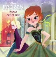 Anna's Act Of Love/Elsa's Icy Magic (Turtleback School & Library)