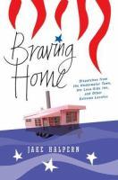 Braving Home