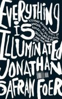 Cover of the book Everything is illuminated : a novel